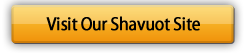 Visit the Shavuos Website