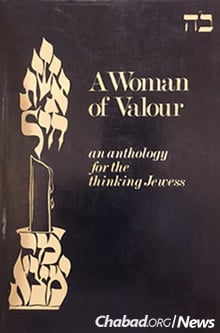 "Shortly after the second volume of ""Challenge"" was published, the Raders had another private audience with the Rebbe, who suggested that Hinda take the lead in a new project, ""Woman of Valour: An Anthology for the Thinking Jewess."""