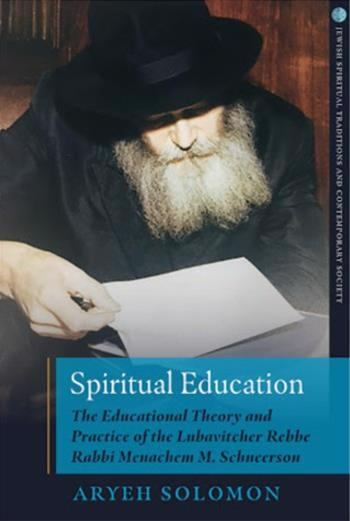 """""""Spiritual Education"""" by Dr. Aryeh Solomon is an important new work on the Rebbe's comprehensive vision for education."""