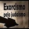 Exorcismo pelo judaísmo – 67