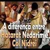 A diferença entre Hatarat Nedarim e Col Nidrei – 143