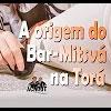 A origem do Bar-Mitsvá na Torá – 93