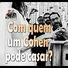 Com quem um Cohen pode casar? – 138