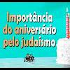 Importância do aniversário pelo judaísmo – 170