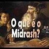 O que é o Midrash? – 149