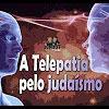 A telepatia pelo judaísmo – 101