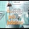 Autópsia pelo judaísmo – 108