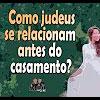 Como judeus se relacionam antes do casamento? – 128