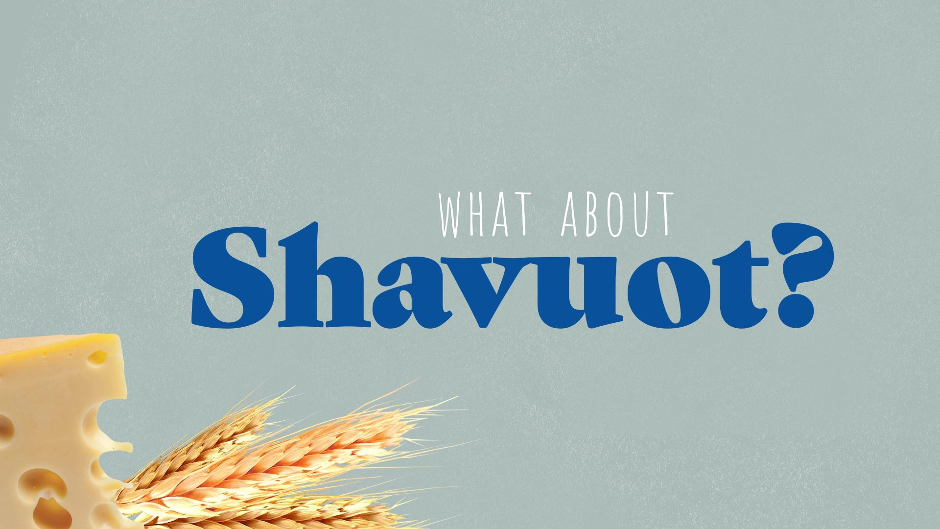 What Is Shavuot?