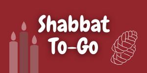 Shabbat To-Go Sign Up