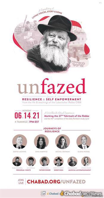 Unfazed: A Symphony of Living Voices, Story and Song, will illustrate lessons of resilience and self-empowerment from the life and teachings of the Rebbe.