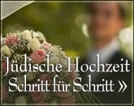 Jüdische Hochzeit: Schritt für Schritt