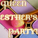 Queen Esther's Party!