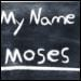 What Was Moshe's Real Name?