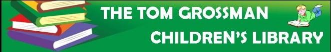 Tom Grossman Children's Library Heading.jpg