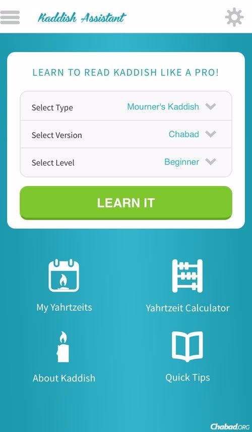 The Kaddish Assistant app has three speeds and can accommodate Ashkenazic, Sephardic and Chabad versions of both the basic Mourner's Kaddish and the longer Rabbis' Kaddish.