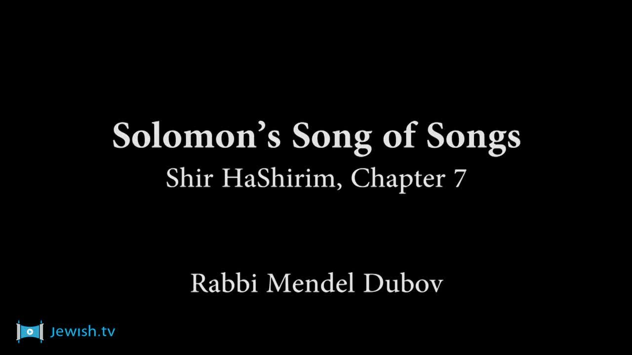 Solomon S Song Of Songs Part 7 Shir Hashirim Chapter