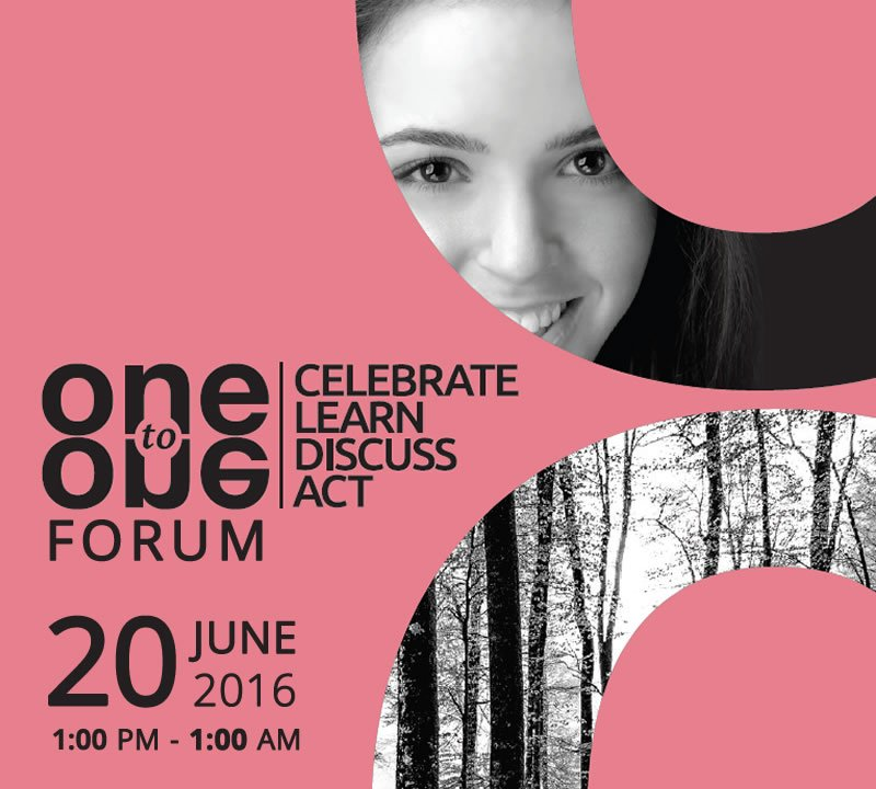 One to One Forum - Celebrate, Learn, Discuss, Act