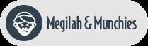 Megilah and Munchies